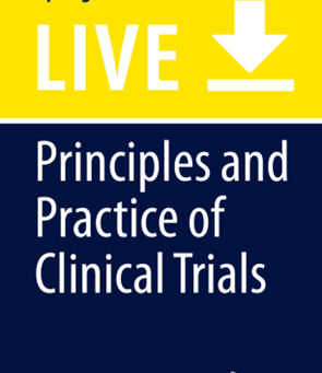 """Principles and Practice of Clinical Trials – a """"Living Reference Work""""…"""