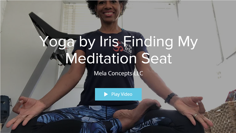 Yoga by Iris Finding My Meditation Seat Video