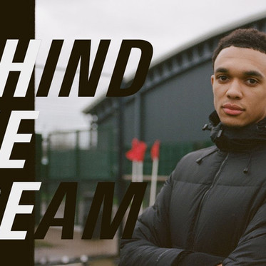 Behind the Dream with Trent Alexander-Arnold