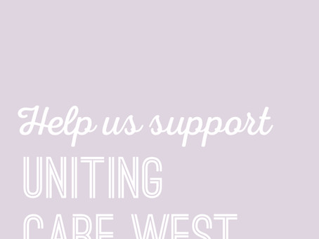 SUPPORT UNITING CARE WEST!