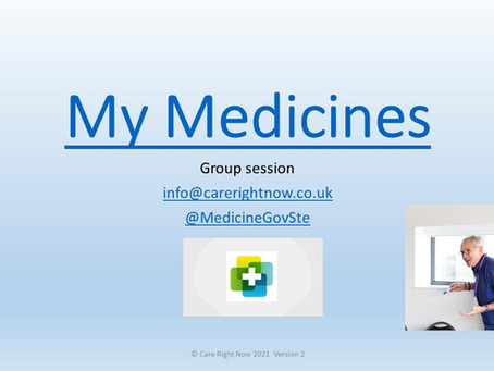 'My Medicines' Group session on Zoom - Lead by Steve Turner. Tuesday 18 May 12:00 - 14:00