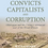 Thumbnail: Convicts Capitalists and Corruption