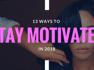 13 Ways to Stay Motivated in 2018