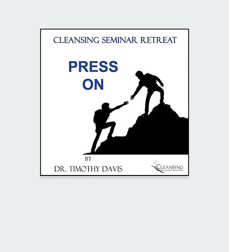 Press On - Cleansing Seminar Retreat Session 4 mp3