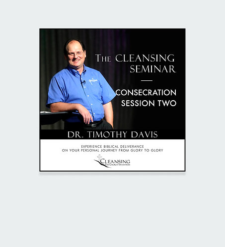 Consecration - Cleansing Seminar Session 2 mp3