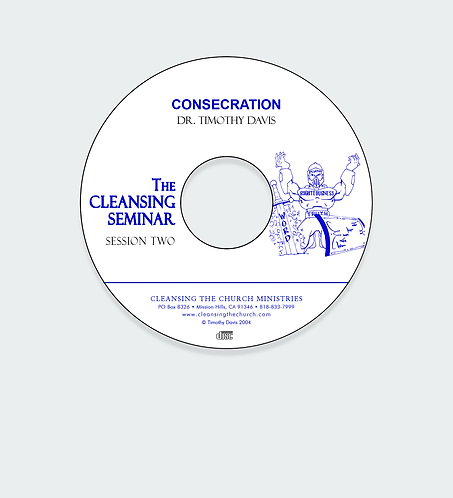 Consecration - Cleansing Seminar Session 2 Audio