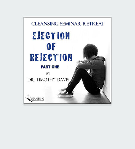 Ejection of Rejection Part 1 - Cleansing Seminar Retreat Session 2 mp3