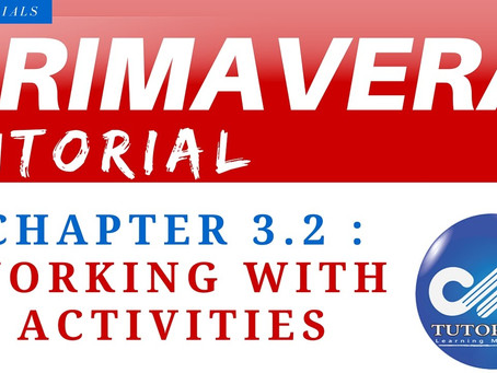 3.2 : Primavera Learning - Working with Activities