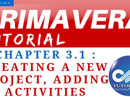 3.1 : Primavera Learning - Create WBS, Add Activities