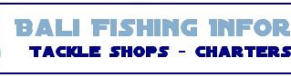 BALI FISHING CHARTERS & TACKLE INFORMATION