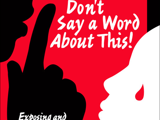 Why I wrote Shhhh…Don't Say a Word About This! Exposing and Confronting Sexual Perversion!