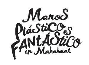 Menos plástico es fantástico en Mahahual.