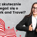 Dobre praktyki ubiegania się o Work and Travel