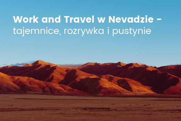 Work and Travel w Nevadzie - dlaczego warto wyjechać?