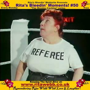 Rita's Bleedin' Moments! #50