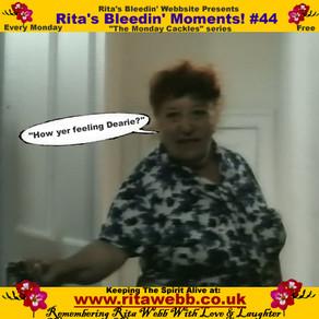 Rita's Bleedin' Moments! #44