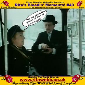 Rita's Bleedin' Moments! #40