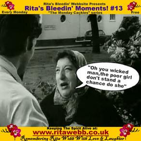 Rita's Bleedin' Moments! #13