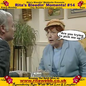 Rita's Bleedin' Moments! #14