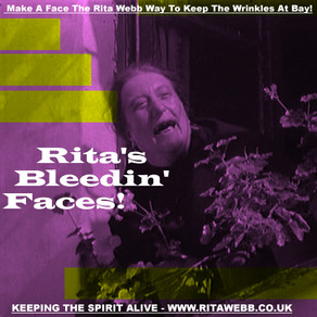 Rita's Bleedin' Faces!