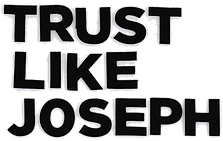 Trust-Like-Joseph-text.png