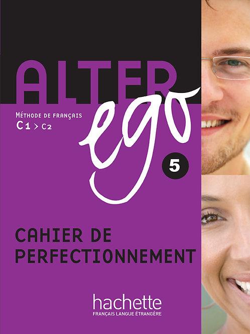 ALTER EGO-5/CAHIER DE PERFECTIONNEMENT