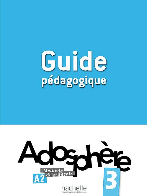 ADOSPHERE-3/GUIDE PEDAGOGIQUE