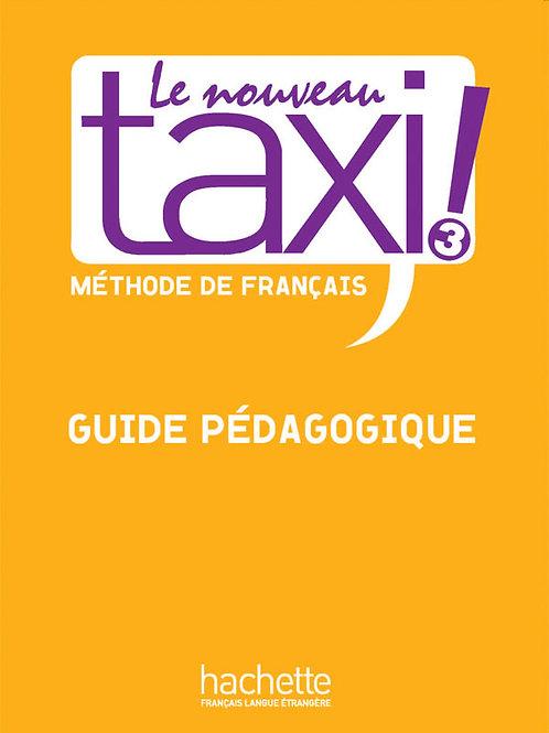 LE NOUVEAU TAXI!-3/GUIDE PEDAGOGIQUE