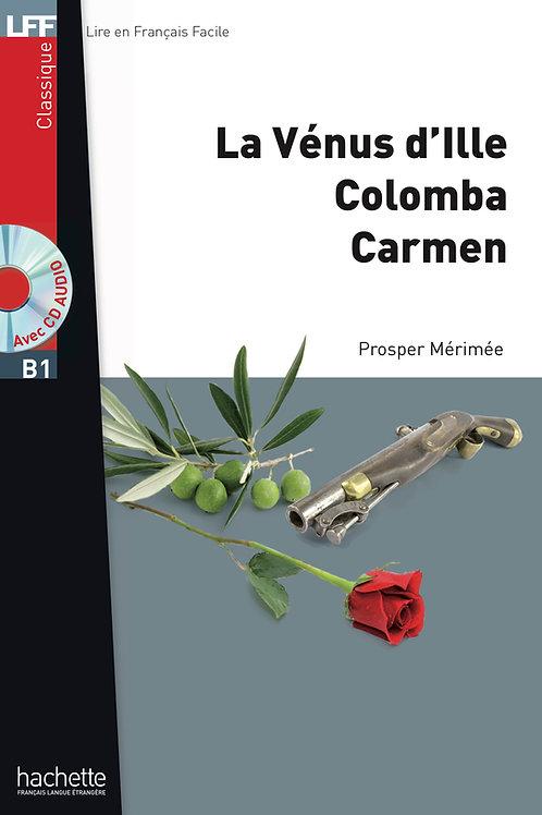 LA VENUS D'ILLE, COLOMBA, CARMEN(+CD MP3)