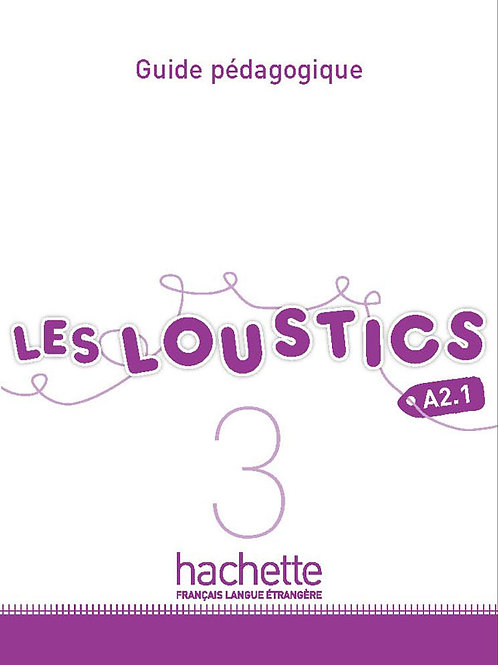 LES LOUSTICS-3/GUIDE PEDAGOGIQUE
