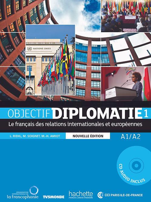 OBJECTIF DIPLOMATIE-1 NE/LIVRE DE L'ELEVE+CD