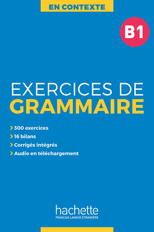 EN CONTEXTE/EXERCICES DE GRAMMAIRE B1+AUDIO MP3+CORRIGES