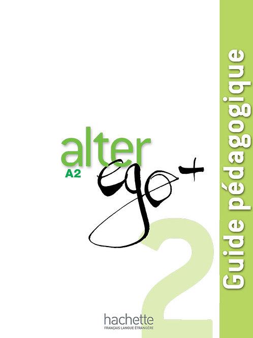 ALTER EGO+-2/GUIDE PEDAGOGIQUE