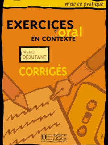 EX. D'ORAL EN CONTEXTE-DEBUTANT/CORRIGE