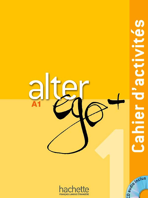 ALTER EGO+-1/CAHIER D'ACTIVITES+CD AUDIO