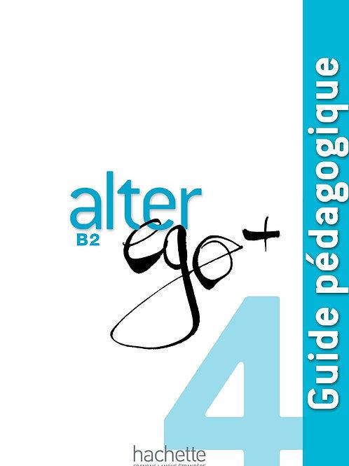 ALTER EGO+-4/GUIDE PEDAGOGIQUE