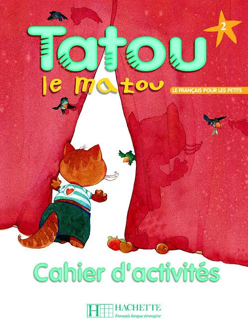 TATOU LE MATOU-2/CAHIER D'ACTIVITES