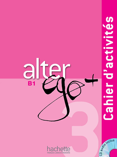 ALTER EGO+-3/CAHIER D'ACTIVITES+CD
