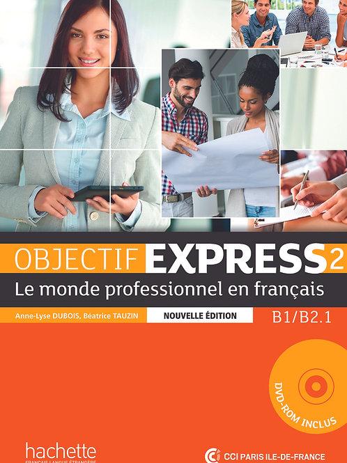 OBJECTIF EXPRESS-2 NE/LIVRE DE L'ELEVE+DVD-ROM