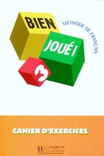 BIEN JOUE-3/CAHIER D'EXERCICES
