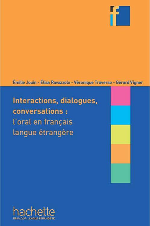 INTERACTIONS, DIALOGUES, CONVERSATIONS - L'ORAL EN FLE