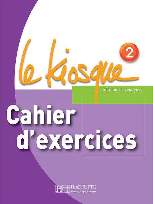 LE KIOSQUE-2/CAHIER D'EXERCICES