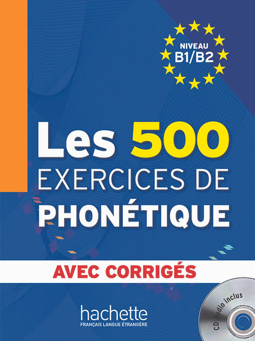LES 500 EXERCICES DE PHONETIQUE-B1B2 (+CORRIGES+CD)