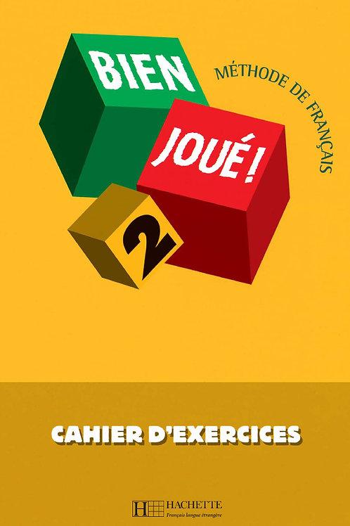 BIEN JOUE-2/CAHIER D'EXERCICES