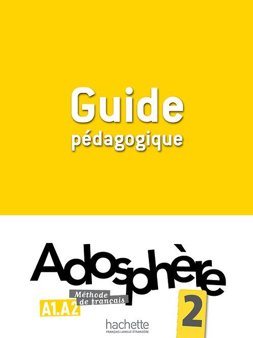 ADOSPHERE-2/GUIDE PEDAGOGIQUE