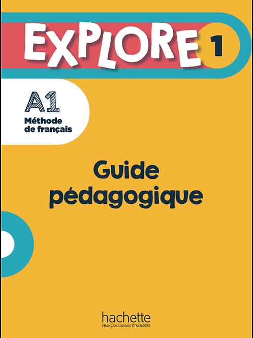 EXPLORE-1/GUIDE PEDAGOGIQUE+AUDIO (TESTS) TELECHARGEABLES