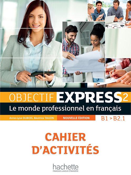 OBJECTIF EXPRESS-2 NE/CAHIER D'ACTIVITES
