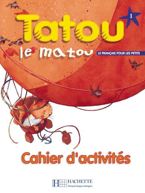 TATOU LE MATOU-1/CAHIER D'ACTIVITES