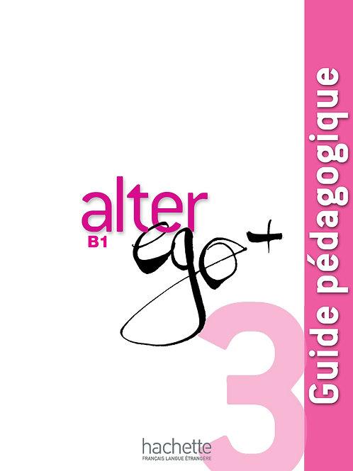ALTER EGO+-3/GUIDE PEDAGOGIQUE