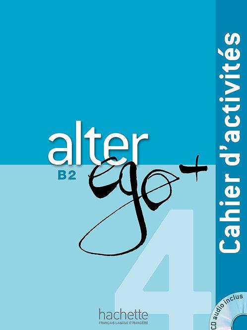 ALTER EGO+-4/CAHIER D'ACTIVITES + CD AUDIO